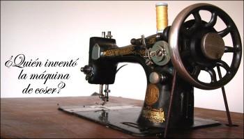 ¿Quién inventó la máquina de coser?
